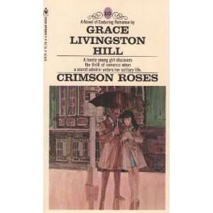 Crimson Roses (Grace Livingston Hill #10) (Bantam Books