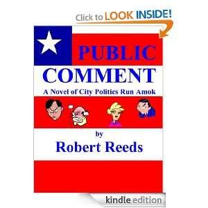 Public Comment   A Novel of City Politics Run Amok Robert Reeds