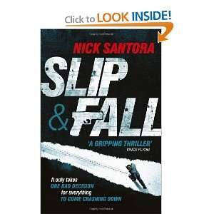 Slip and Fall (9781444733860): Nick Santora: Books