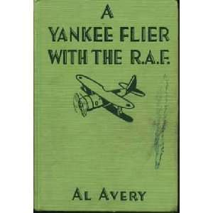 A Yankee Flier with R.A.F Al Avery Books