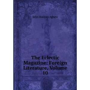 Magazine: Foreign Literature, Volume 10: John Holmes Agnew: Books