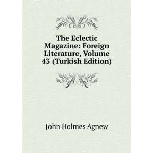 Literature, Volume 43 (Turkish Edition): John Holmes Agnew: Books