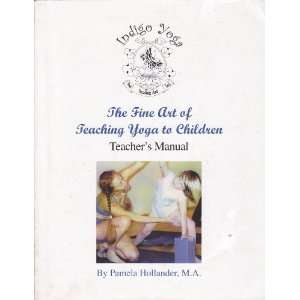 Indigo Yoga The Fine Art of Teaching Yoga to Children (Teacher