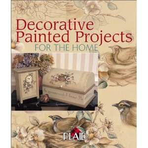 Decorative Painted Projects for the Home Plaid Books