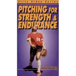 Pitching For Strength And Endurance [VHS]: Mark Eldridge