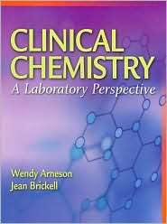Clinical Chemistry A Laboratory Perspective, (0803614985), Wendy