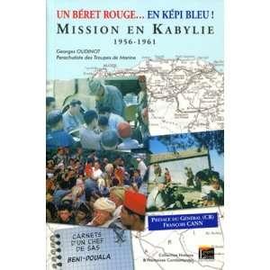 Un béret rouge en képi bleu ! : Mission en Kabylie