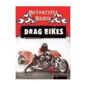 Drag Bikes (Motorcycle Mania) (9781595154545): David
