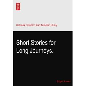 Short Stories for Long Journeys.: Bridget. Sunwell: Books