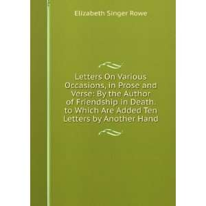 Are Added Ten Letters by Another Hand Elizabeth Singer Rowe Books