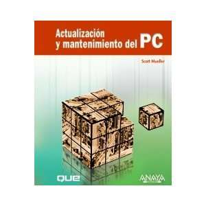 Actualizacion y mantenimiento del PC / Upgrading and