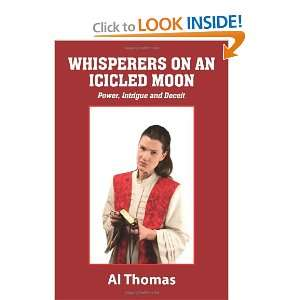 Whisperers on an Icicled Moon (9780557926701): Al Thomas