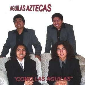 Como Las Aguilas: Aguilas Aztecas: Music