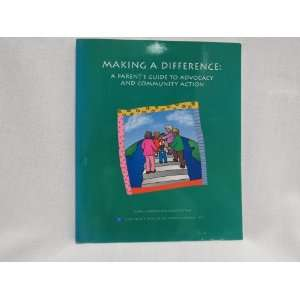 Making a Difference A Parens Guide o Advocacy & Communiy