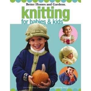 Better Homes & Gardens Knitting For Babies & Kids Arts