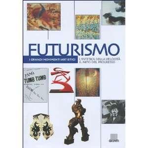Futurismo. Lestetica della velocità il mito del