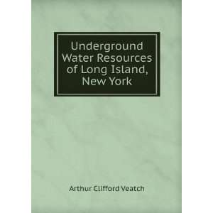 Underground Water Resources of Long Island, New York