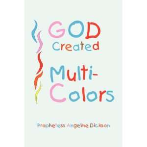 com God Created Multi Colors (9781425780937) Angeline Dickson Books