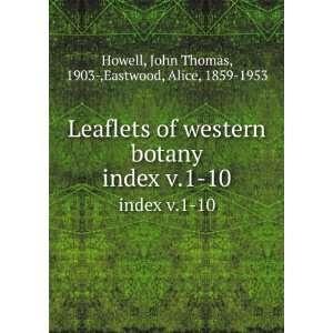 10: John Thomas, 1903 ,Eastwood, Alice, 1859 1953 Howell: Books