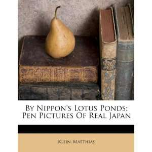 By Nippons Lotus Ponds; Pen Pictures Of Real Japan
