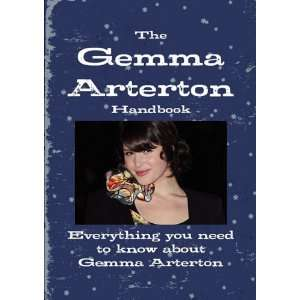 need to know about Gemma Arterton (9781742443423): Elicia Bynd: Books
