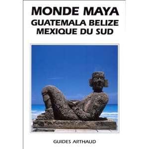 Monde maya Guatémala Mexique (9782700310542) Guides Arthaud Books