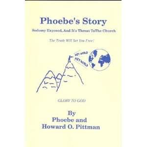 Phoebes Story: Howard O. Pittman: Books