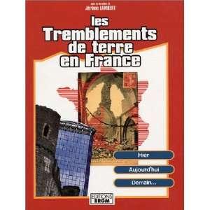 Les tremblements de terre en France: Hier, aujourdhui