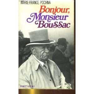 Bonjour, Monsieur Boussac (French Edition): Marie France Pochna