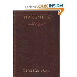 Haremlik : Some Pages from the Life of Turkish Women: Demetra (Mrs