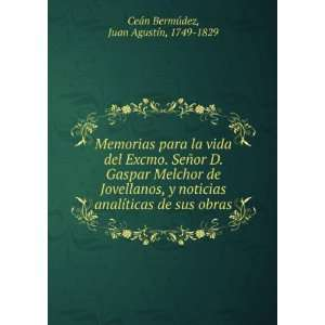 de sus obras Juan Agustín, 1749 1829 Ceán Bermúdez Books