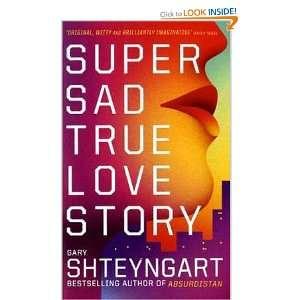 Super Sad True Love Story (9781847083166) Gary Shteyngart