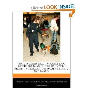 Thats a Good Dog K9 Police Dog Breeds (German Shepherd