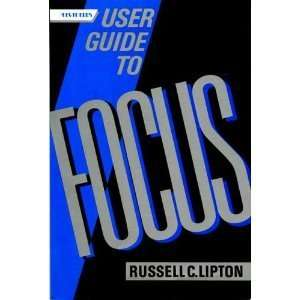 Users Guide to FOCUS (9780070380066): Russell C. Lipton: Books