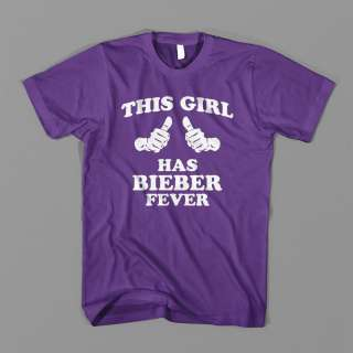 THIS GIRL HAS BIEBER FEVER JUSTIN SWEAT POP ROCK TEE FUNNY T SHIRT