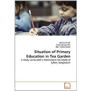 Situation of Primary Education in Tea Garden: A Study