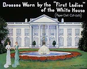 Dresses Worn by the First Ladies of the White House Paper Doll