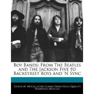 Boy Bands From The Beatles and The Jackson Five to