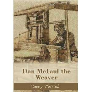 Dan McFaul, the Weaver (9781844269914) Danny McFaul Books