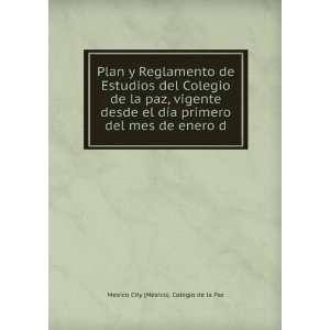 del mes de enero d Mexico City (Mexico). Colegio de la Paz Books