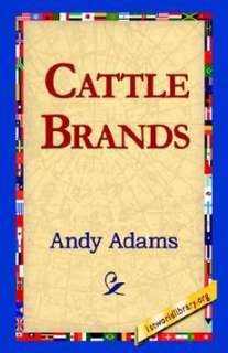 Cattle Brands NEW by Andy Adams 9781421818160