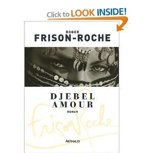 Amour (French Edition) (9782700396492): Roger Frison Roche: Books