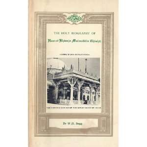 HOLY BIOGRAPHY OF HAZRAT KHWAJA MUINUDDIN CHISTI: W. D. Begg: Books