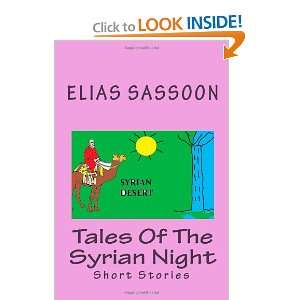 The Syrian Night: Short Stories (9781453826171): Elias Sassoon: Books