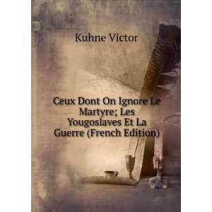 ; Les Yougoslaves Et La Guerre (French Edition) Kuhne Victor Books