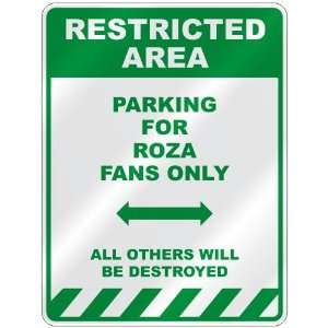 PARKING FOR ROZA FANS ONLY  PARKING SIGN: Home
