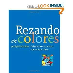 Rezando en colores Dibujando un camino nuevo hacia Dios