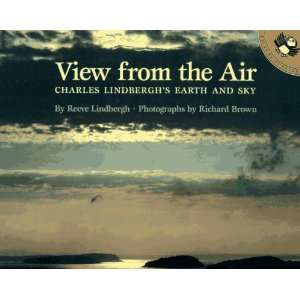 A View from the Air: Charles Lindberghs Earth and Sky