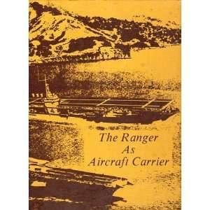 USS RANGER CVA 61 1968 1969 he Ranger as Aircraf Carrier . Books