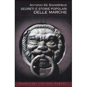 Segreti e storie popolari delle Marche. Luoghi misteriosi
